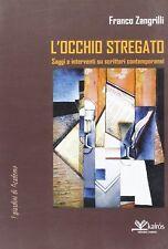 Franco Zangrilli,L'Occhio Stregato saggi e interventi su scrittori contemporanei