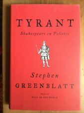Tyrant. Shakespeare on Politics.  Greenblatt, 2018