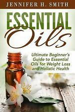Essential Oils : Aromatherapy and Essential Oil Recipes for Healing, Weight...