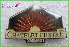 Pin's CHATELET Centre Orléans Soleil  #1058
