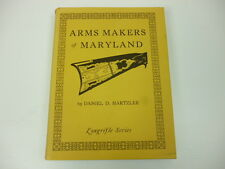 Arms Makers of Maryland by Daniel D. Hartzler book
