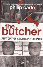 THE BUTCHER - Philip Carlo - Anatomy of a Mafia Psychopath - PB 2009