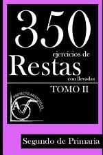 350 Ejercicios de Restas con Llevadas para Segundo de Primaria (Tomo 2)...