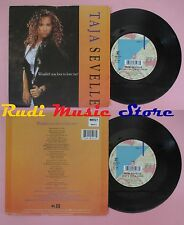 LP 45 7''TAJA SEVELLE Wouldn't you love to love me?Baby's got lover no cd mc dvd