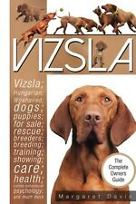 Vizsla; The Complete Owners Guide; Hungarian; Vizsla; dogs; puppies;... NEW BOOK