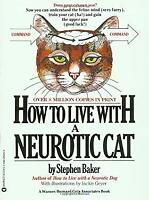How to Live with a Neurotic Cat by Baker, Stephen