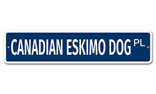 "5522 Ss Canadian Eskimo Dog 4"" x 18"" Novelty Street Sign Aluminum"