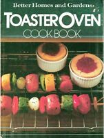 Better Homes and Gardens Toaster Oven Cook Book