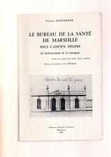 Le Bureau de la santé de Marseille sous l'Ancien régime F. HILDESHEIMER 1980