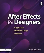 After Effects for Designers: Graphic and Intera, Jackson Paperback..