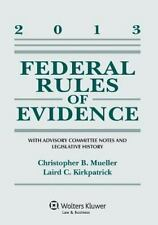 Federal Rules Evidence: With Advisory Committee Notes, 2013 Supplement