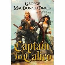 Captain in Calico by George MacDonald Fraser BRAND NEW BOOK (Paperback, 2016)