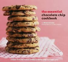 The Essential Chocolate Chip Cookbook: Recipes from the Classic Cookie to Mocha
