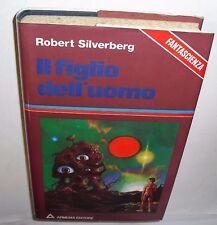 silverberg IL FIGLIO DELL'UOMO i libri di robot  ARMENIA ( 1979)