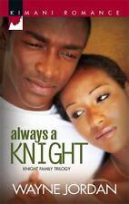 Always A Knight by Wayne Jordan; #3 in Knight trilogy - FREE SHIPPING