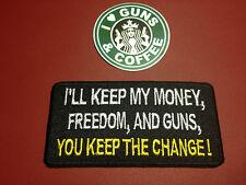 NOVELTY GUN PATCH, I`LL KEEP MY MONEY, FREEDOM, & GUNS + I LOVE GUNS STICKER