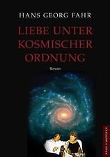 Liebe unter kosmischer Ordnung von Hans Georg Fahr (2010, Taschenbuch)