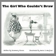 The Girl Who Couldn't Draw by Rosemary Rivera (2012, Paperback)