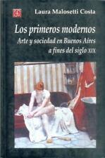 Los primeros modernos. Arte y sociedad en Buenos Aires a fines del siglo XIX (Sp