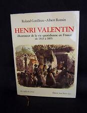 LIVRE HENRI VALENTIN ILLUSTRATEUR DE LA VIE QUOTIDIENNE EN FRANCE DE 1845 A 1855