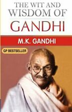 The Wit and Wisdom of Gandhi : Gandhi's Thoughts on Various Subjects by M. K....