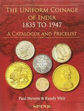 The Uniform Coinage of India 1835-1947: A Catalogue and Pricelist P. Stevens