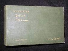 The Indian Field Shikar Book by  S Burke - 1908 - Hunting & Shooting in India