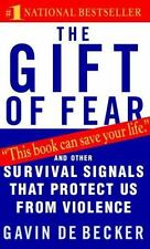 The Gift of Fear : And Other Survival Signals That Protect Us from Violence...