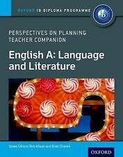 IB Perspectives on Planning English A: Language and Literature Teacher Companion