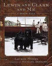 Lewis and Clark and Me: A Dog's Tale by Laurie Myers (Hardback, 2002)