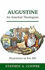 Augustine for Armchair Theologians by Stephen A. Cooper (2002) soft cover