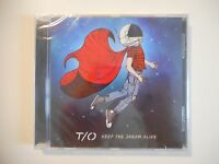 T/O : KEEP THE DREAM ALIVE [ CD ALBUM NEUF ]