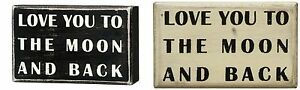 Primitives By Kathy Wooden Box Sign Love You To The Moon And Back