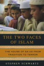 The Two Faces of Islam : The House of Sa'ud from Tradition to Terror by Stephen