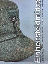 EINHEITSFELDMUTZE: A PICTORIAL STUDY OF THE GERMAN VISORED FIELD CAP
