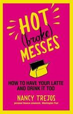 Hot (Broke) Messes: How to Have Your Latte and Drink It Too (Paperback or Softba