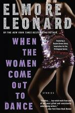 When the Women Come Out to Dance : Stories, Leonard, Elmore, Good Book