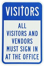 """All Visitors and Vendors must sign in at the office USA 8"""" x 12"""" Aluminum Sign"""