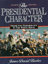 The Presidential Character : Predicting Performance in the White House J. Barber