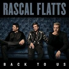 Back to Us by Rascal Flatts (CD, May-2017, Big Machine Records)
