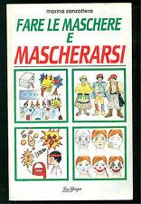 ZANZOTTERA MARINA FARE LE MASCHERE E MASCHERARSI MERAVIGLI 1992 HOBBYSPORT