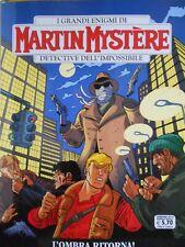 I Grandi Enigmi di Martin Mystère 361.L'ombra ritorna!.Sergio Bonelli Editore