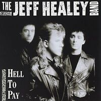 Jeff Healey Band Hell to pay (1990) [CD]