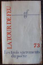 LA TOUR DE FEU, les trois sacrements du poete , n°73, 1962