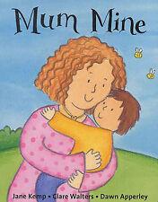Mum Mine,Jane Kemp, Clare Walters,Very Good Book mon0000040716