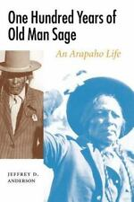 Studies in the Anthropology of North Ame: One Hundred Years of Old Man Sage :...