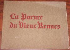 Léon Le Berre LA PARURE DU VIEUX RENNES Ille-et-vilaine 1935 vieilles maisons