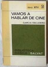 VAMOS A HABLAR DE CINE - GARCÍA ESCUDERO - BIBLIOTECA BÁSICA SALVAT 1970 - VER