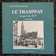Le Tramway, jusque vers 1937 (Aspects de STRASBOURG) 1985 Neuf