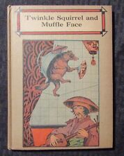 1918 TWINKLE SQUIRREL AND MUFFLE FACE by Stuart & Kroll HC VG Whitman